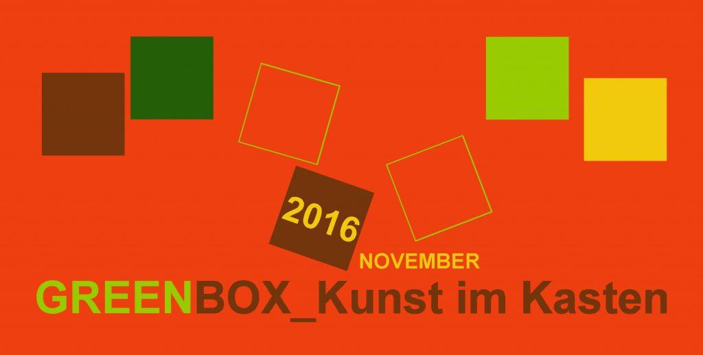 Greenbox - Kunst im Kasten 2016 - Herbstausstellung November